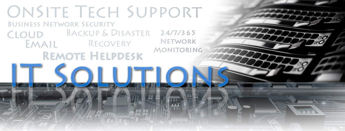 IT solutions, Tech Support, Network Security, Cloud Email, Backups, Helpdesk